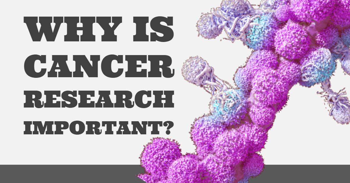 Why is cancer research important?
