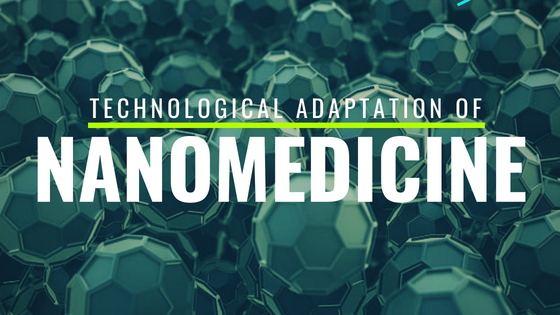 Technological Adaptation of Nanomedicine – JSB Conference