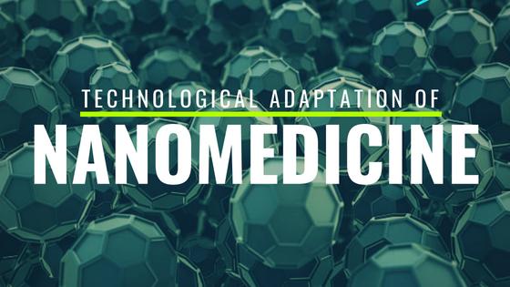 Technological Adaptation of Nanomedicine – JSB Conference